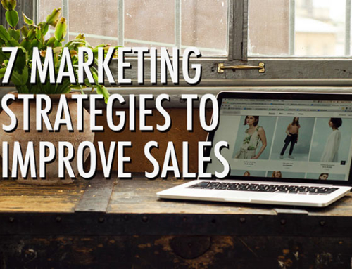 7 Marketing Strategies to Improve Sales