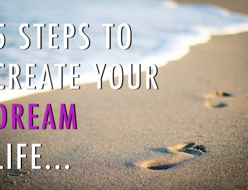 5 Steps to Create Your Dream Life in 2016