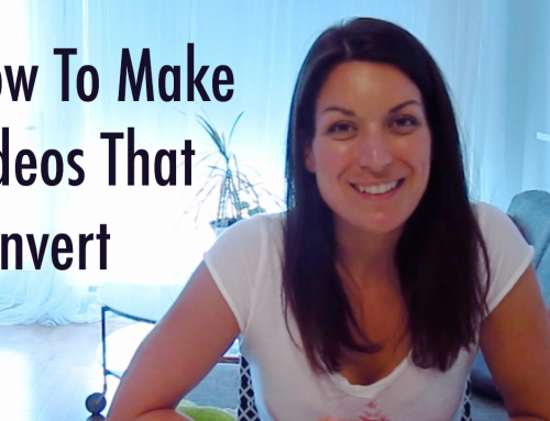 4 Steps To Making Videos That Convert
